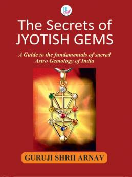 The Secrets of Jyotish Gems-A Guide to the fundamentals of